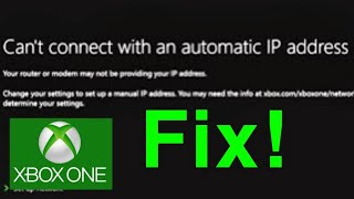 """Xbox One """"Can't connect with an automatic IP address"""" HOW TO FIX!"""