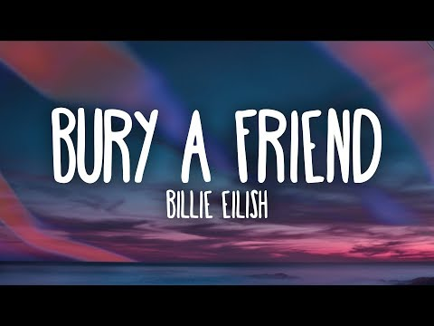Billie Eilish - Bury A Friend (Lyrics) - SyrebralVibes