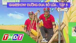 Gameshow Đường đua bồ lúa Tập 5 - Tân Hiệp (Kiên Giang) | THDT