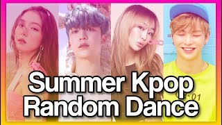 SUMMER KPOP RANDOM DANCE PLAY (no Countdown)