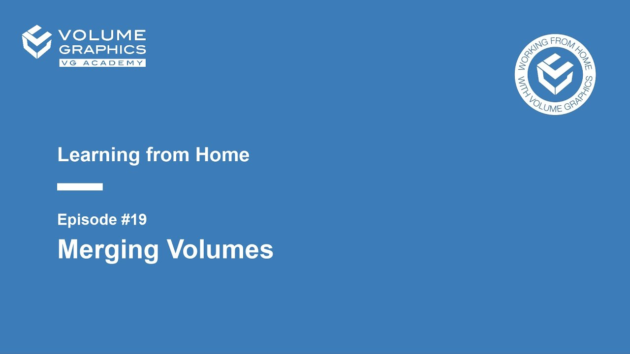 Learning from Home - Episode 19: Merging Volumes
