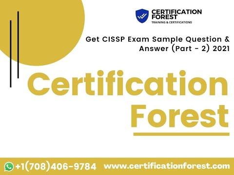 Get CISSP Exam Sample Question & Answer (Part - 2) 2021 ...