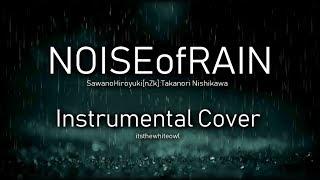NOISEofRAIN (Instrumental Cover) – SawanoHiroyuki[nZk]:Takanori Nishikawa