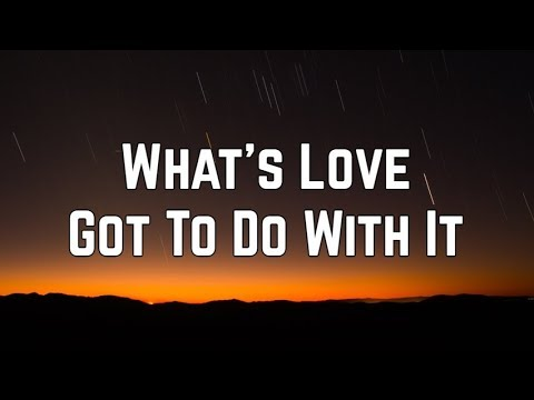 Tina Turner - What's Love Got To Do With It (Lyrics)