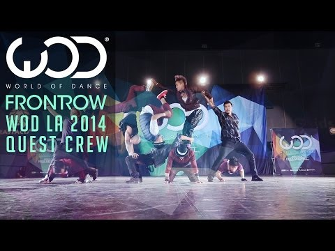 Quest Crew | FRONTROW | World of Dance #WODLA '14, đỉnh cao dancing