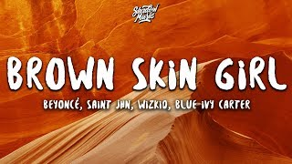 Beyoncé   BROWN SKIN GIRL (Lyrics) Ft. SAINt JHN, WizKid, Blue Ivy Carter