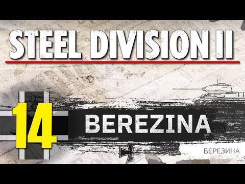 Steel Division 2 Campaign - Berezina #14 (Axis)
