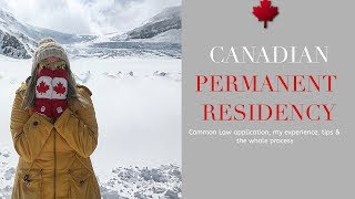 Applying for Canadian Common Law Permanent Residency!