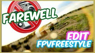 ???? FAREWELL | FPV EDIT ????