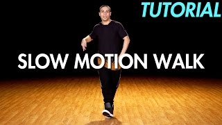 How to Slow Motion Walk (Hip Hop Dance Moves Tutorial) | Mihran Kirakosian