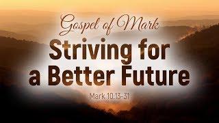 Gospel of Mark: 36. Striving for a Better Future (Daniel Tkachev)