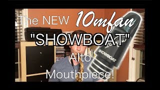 "The FIRST 10MFAN Alto Sax Mouthpiece - SHOWBOAT!! ""There is No Greater Love"""