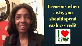 4 reasons when / why you should spend cash vs credit