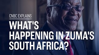 What's happening in Zuma's South Africa?   CNBC Explains