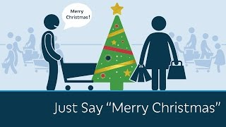 """Just Say """"Merry Christmas"""""""