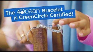 The 4ocean Bracelet is GreenCircle Certified