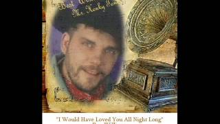 I Would Have Loved You All Night Long-Ron Williams