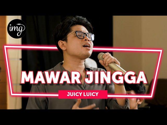 MAWAR JINGGA - JUICY LUICY (LIVE PERFORM)