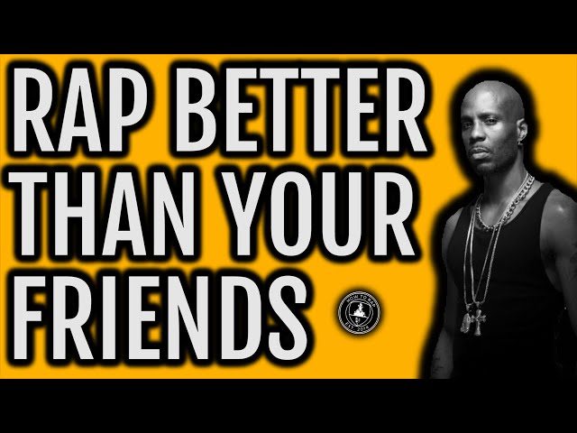 How To Rap Better Than Your Friends Step By For Beginners