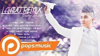 Album | Lâm Vũ Remix - Đường Lên Trời