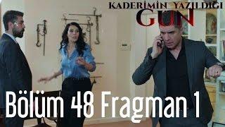 Kaderimin Yazıldığı Gün 48. Bölüm Fragman