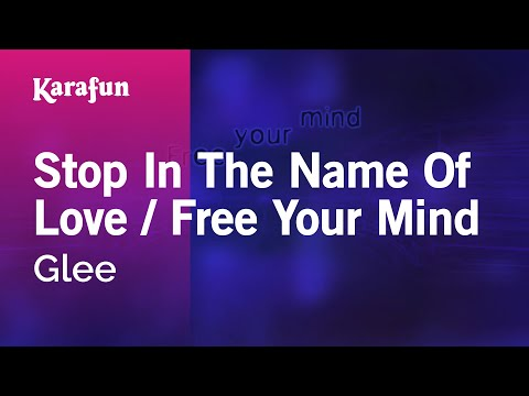 Karaoke Stop In The Name Of Love / Free Your Mind - Glee *