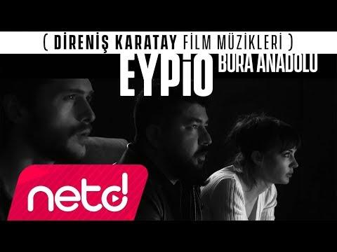 Eypio - Bura Anadolu (Direniş Karatay Orijinal Film Müziği) klip izle