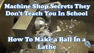 Gambar cover The Secret to Cutting a Ball On a Manual Lathe