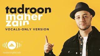 اغاني حصرية Maher Zain - Tadroon   ماهر زين   (Vocals Only - بدون موسيقى)   Official Lyric Video تحميل MP3