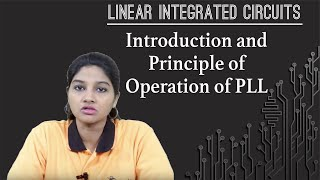 Introduction and Principle of Operation of PLL - Phase Lock Loop - Linear Integrated Circuits