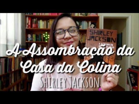 Resenha: A Assombração da Casa da Colina, de Shirley Jackson