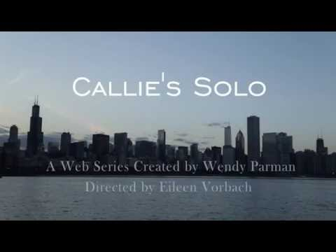 "Trailer from my about-to-debut web series, ""Callie's Solo"" a musical/comedy about the wacky antics of a singer/voice teacher in Chicago!"