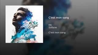 RK Ft Sofiane   C'est Mon Sang (Audio Officiel)