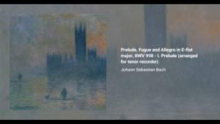 Prelude, Fugue and Allegro in Eb, BWV 998