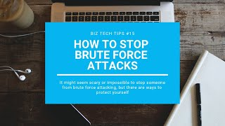 How To Stop Brute Force Attacks :: Biz Tech Tips #15
