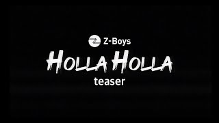 [MV] Z-Boys 'Holla Holla' (Music Video Teaser)