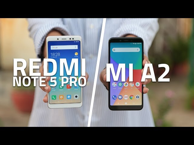 Xiaomi Mi A2 vs Redmi Note 5 Pro: Which One's Best Suited to Your