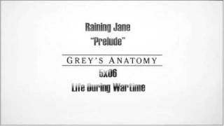 Raining Jane, Prelude