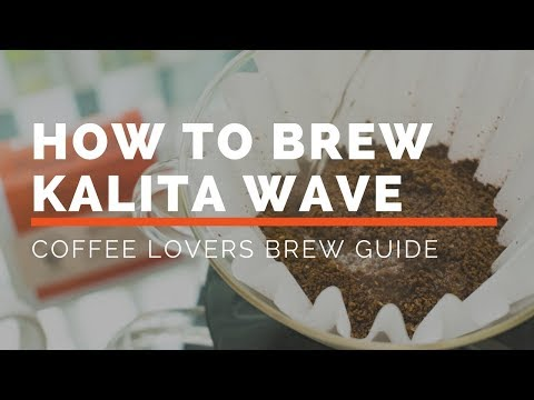 How To Brew The Kalita Wave - A Coffee Lovers Brew Guide