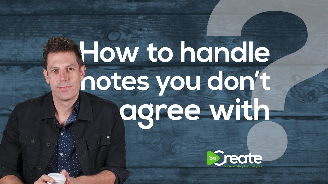 This Seasoned TV Writer Tells You Exactly How to Handle Screenplay Notes You Don't Agree With