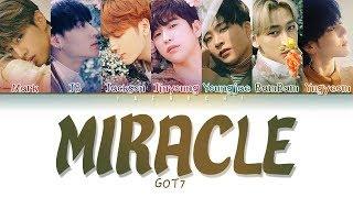 GOT7 (갓세븐)   'MIRACLE' LYRICS (Color Coded EngRomHan가사)