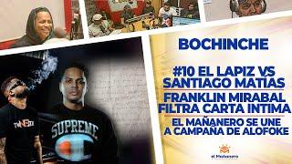 El Bochinche – El Lapiz vs Santiago Matías – Franklin Filtra Carta Intima – El Mañanero se une a…