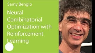 14. Neural Combinatorial Optimization with Reinforcement Learning. Samy Bengio