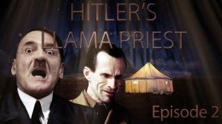 Hitler's Llama Priest - Episode 2