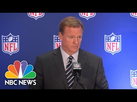 NFL Commissioner Roger Goodell: We Believe Everyone Should Stand During Anthem | NBC News