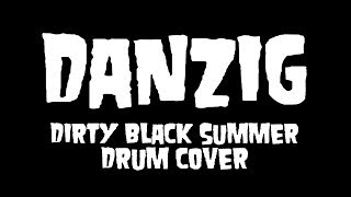 """Dirty Black Summer"" - DANZIG - Drum Cover"
