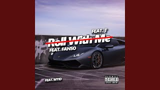 Roll With Me (feat. Fanso, T & Mtid)
