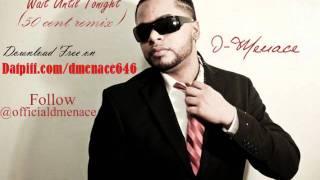 D-Menace - Wait until tonight - 50 Cent remix / V-DAY Mixtape