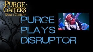 Dota 2 Purge Plays Disruptor