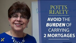 North Atlanta Real Estate Agent: How to Avoid Carrying 2 Mortgages
